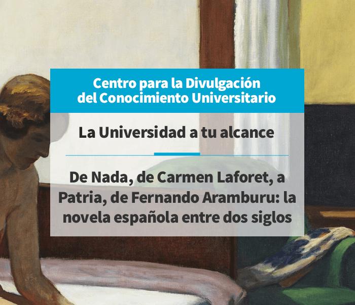 De Nada, de Carmen Laforet, a Patria, de Fernando Aramburu: la novela española entre dos siglos