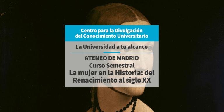 La mujer en la Historia: del Renacimiento al siglo XX